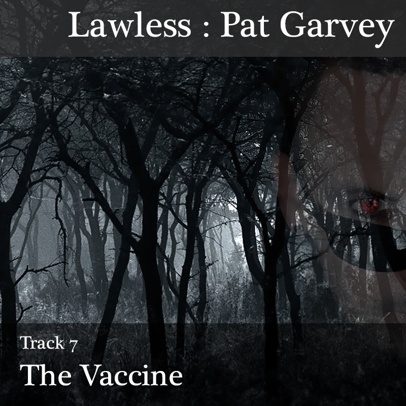 "Track 7 : ""The Vaccine"""